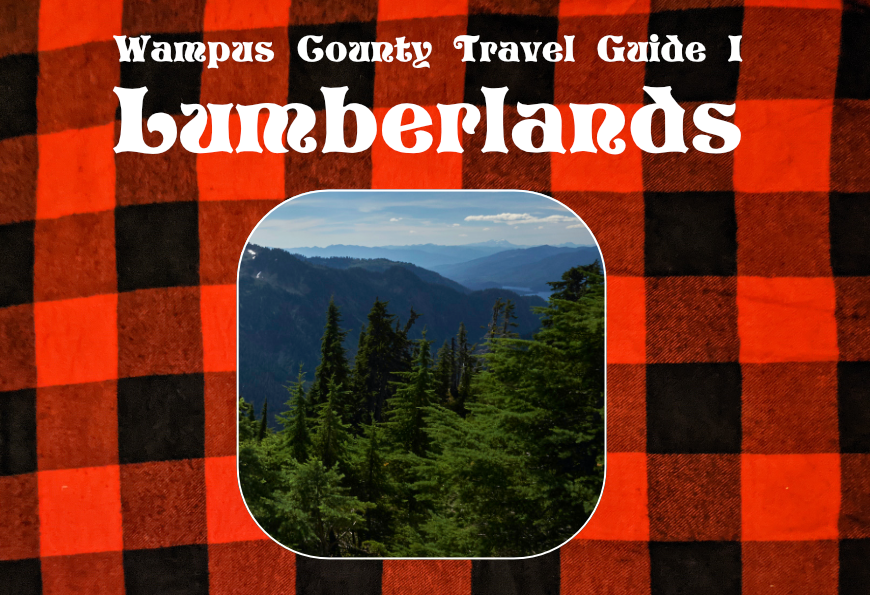 Lumberlands: Wampus County Travel Guide I