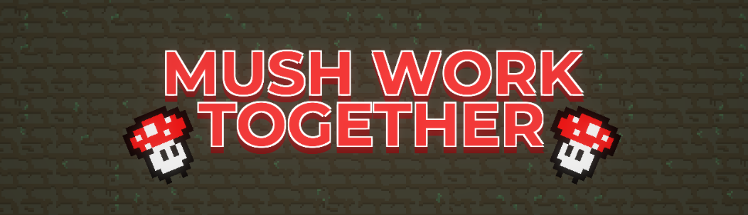 Mush Work Together