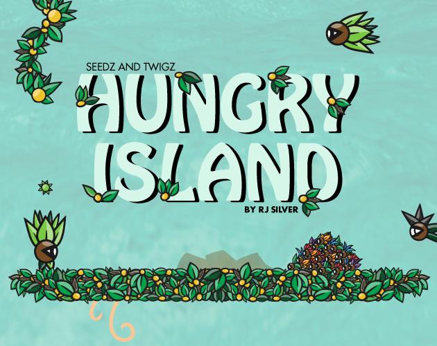 SEEDZ AND TWIGZ - HUNGRY ISLAND