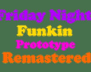 Friday Night Funkin Prototype Remastered (Beta 1.0.1