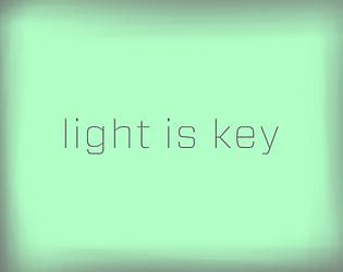 LIGHT IS KEY