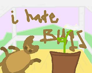 I Hate Bugs!