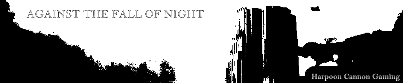 Against the Fall of Night Playtest
