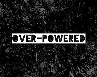 Over-Powered