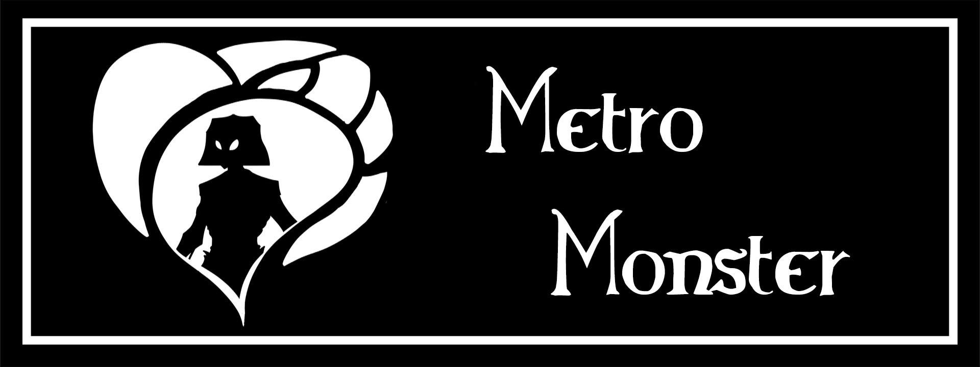 Metro Monster