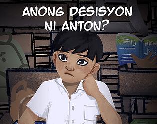Anong Desisyon ni Anton?