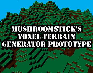 Mushroomstick's Voxel Terrain Generator Prototype