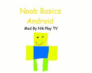Noob Basics Android