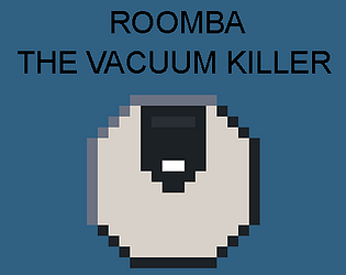 Roomba: The Vacuum Killer