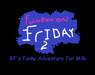 FOF 2: BF's Funky Adventure For Milk