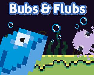 Bubs & Flubs
