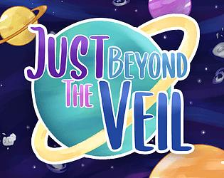 Just Beyond the Veil