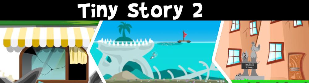Tiny Story 2 adventure