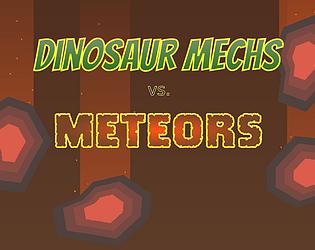 Dinosaur Mechs vs. Meteors