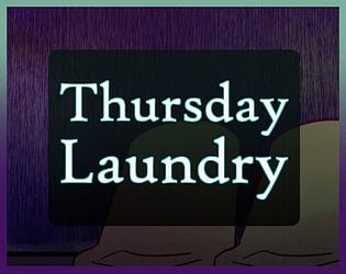 Thursday Laundry [Free] [Visual Novel] [Windows] [macOS]