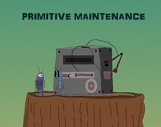 Primitive Maintenance