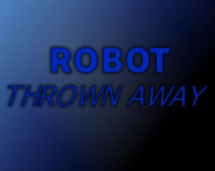 Robot Thrown Away