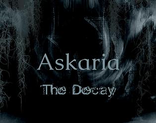 Askaria : The Decay