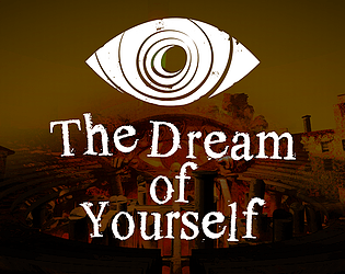 The Dream of Yourself [Free] [Adventure] [Windows] [macOS] [Linux]