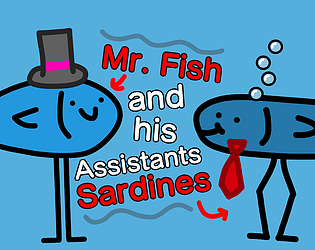 Mr. Fish and his Assistants Sardines [Free] [Adventure] [Windows] [macOS] [Linux]
