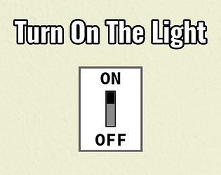 Turn On The Light