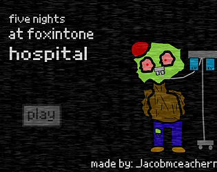 five nights at foxintone hospital