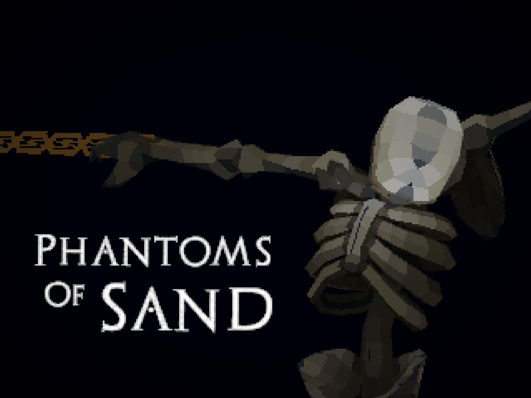 Phantoms Of Sand