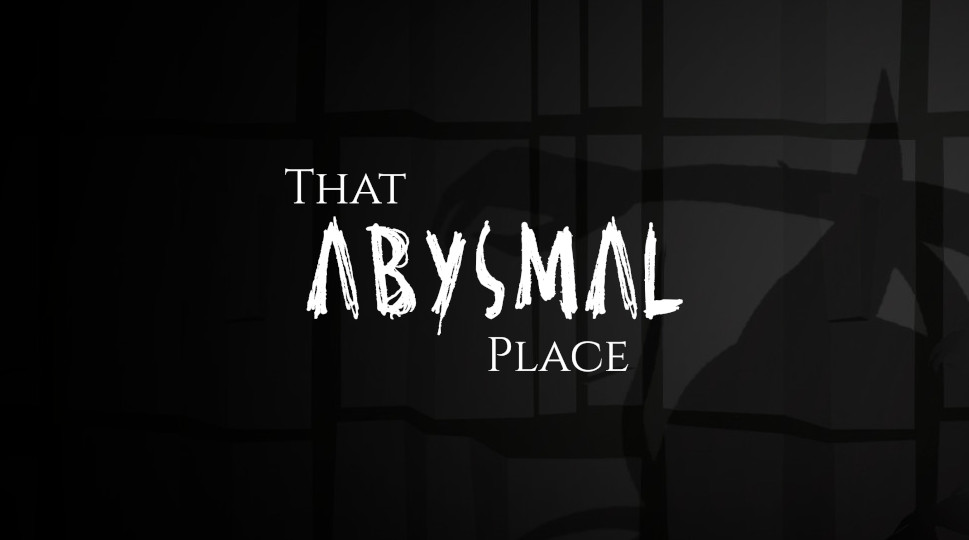 That Abysmal Place