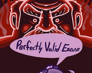 Perfectly Valid Excuse [Free] [Visual Novel] [Windows]