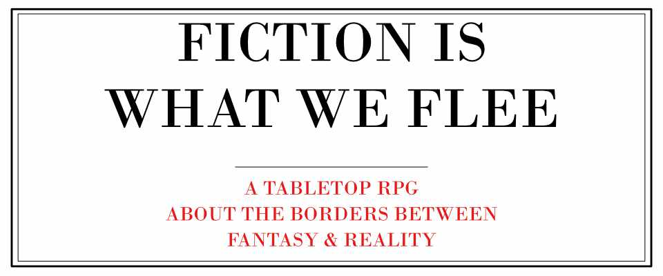 Fiction is What We Flee
