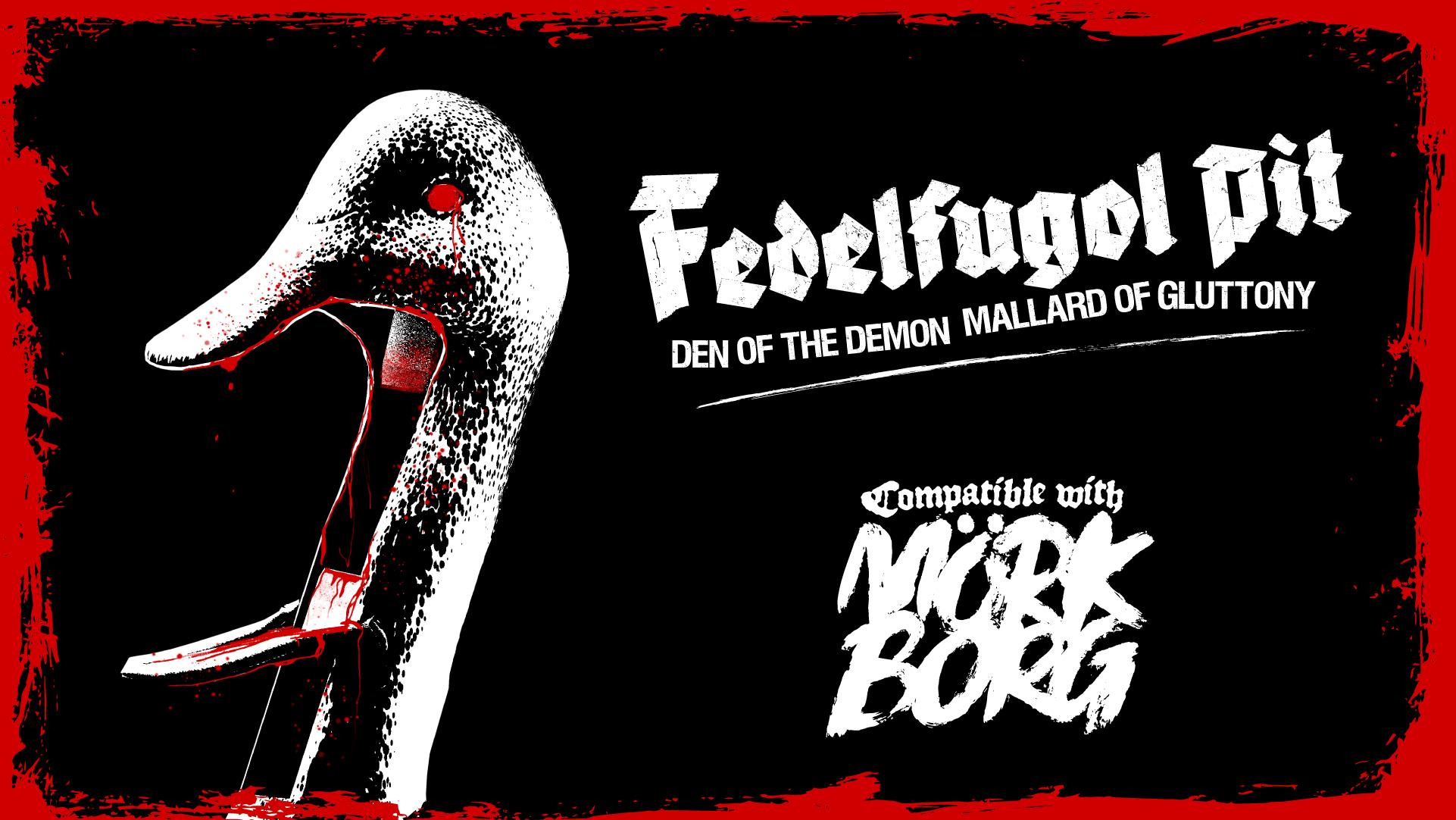 Fedelfugol Pit | Den of the Demon Mallard of Gluttony