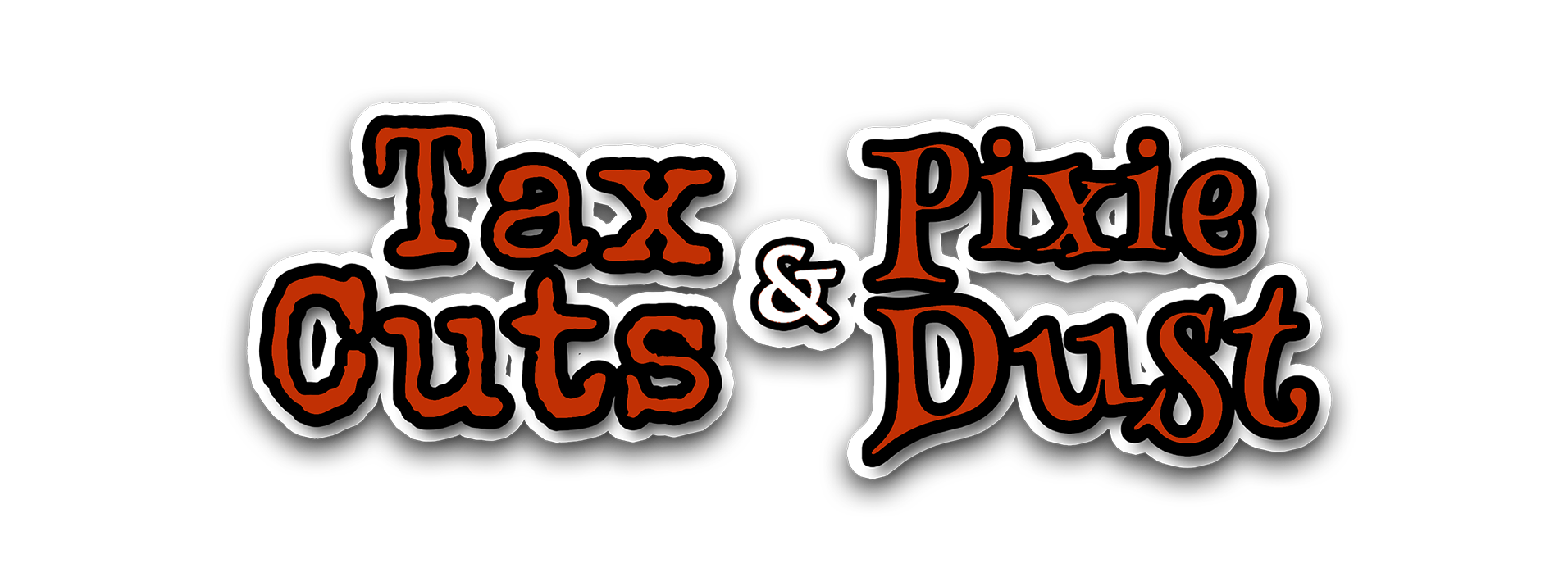 Tax Cuts & Pixie Dust