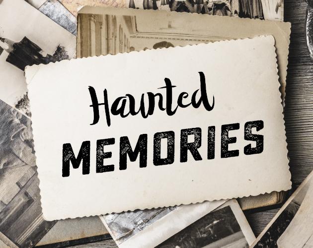 Haunted Memories