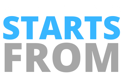 Where happiness starts from
