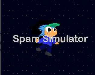 Spam Simulator ~ Spam 'em Up!