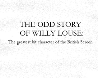 The Odd Story of Willy Louse: The Greatest Bit Character of the British Screen