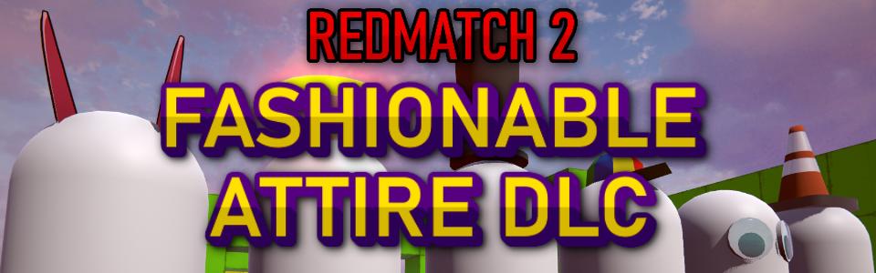 Redmatch 2 - Fashionable Attire DLC