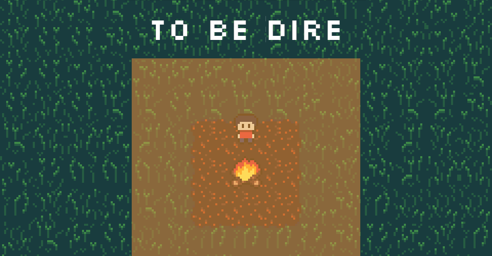TO BE DIRE