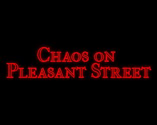 Chaos On Pleasant Street