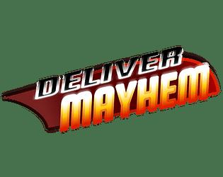 Deliver Mayham
