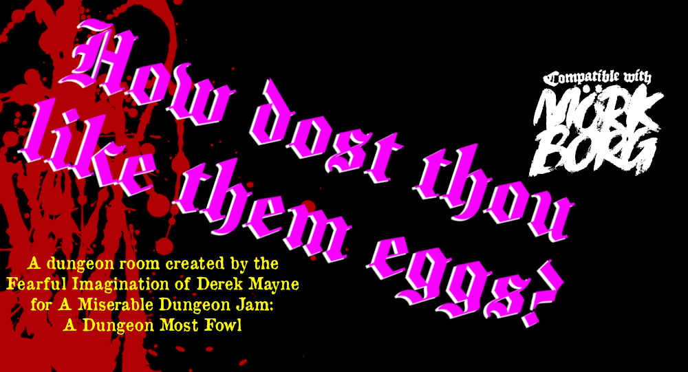 How dost thou like them eggs?
