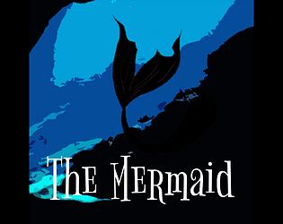 The Mermaid : His story