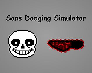 Sans Dodging Simulator