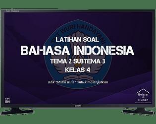 Latihan Soal Kelas 4 -  Bahasa Indonesia - Tema 2 Subtema 3