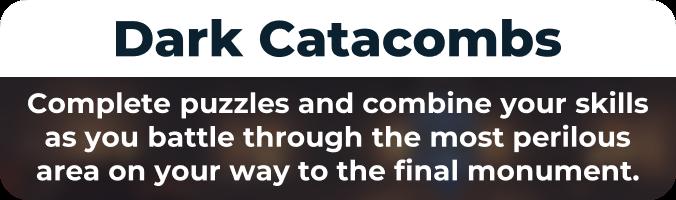 Dark Catacombs