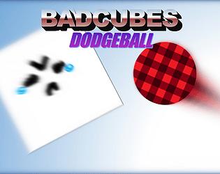 BADCUBES DODGEBALL