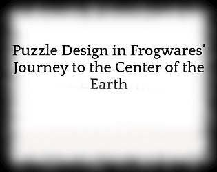 Puzzle Design in Frogwares' Journey to the Center of the Earth
