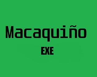 MACAQUIÑO.EXE
