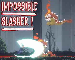 IMPOSSIBLE SLASHER !