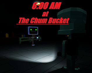 6AM at The Chum Bucket